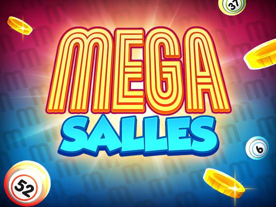 Jouez dans les MEGA salles !